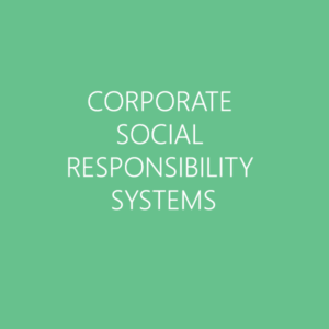 CORPORATE SOCIAL RESPONSIBILITY SYSTEMS